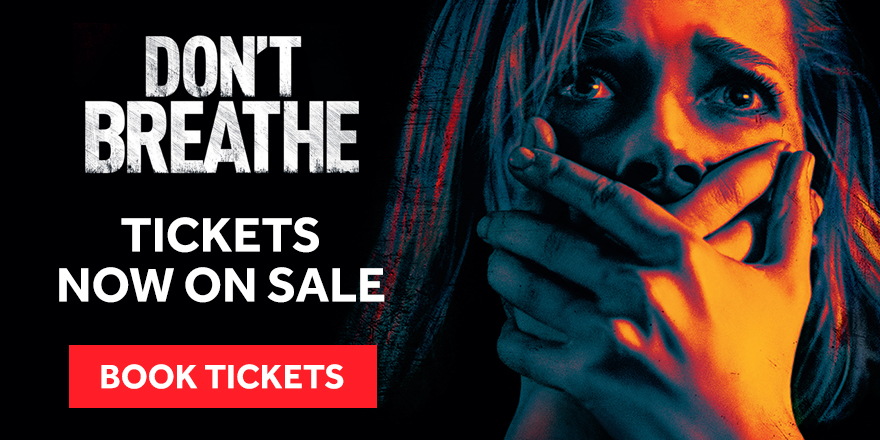 Don't Breathe tickets now on sale