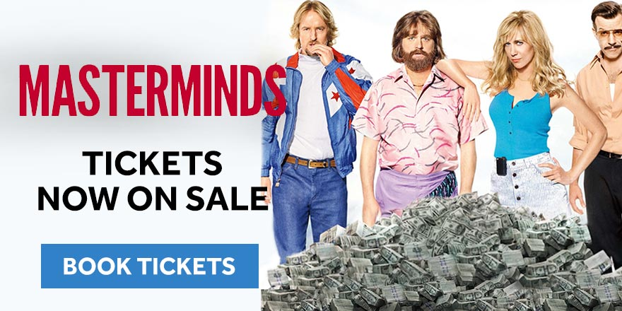 Masterminds Tickets now on sale