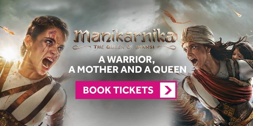 Manikarnika Advance Tickets