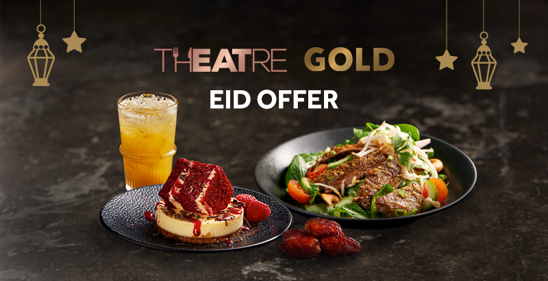 THEATRE and GOLD Eid Offers