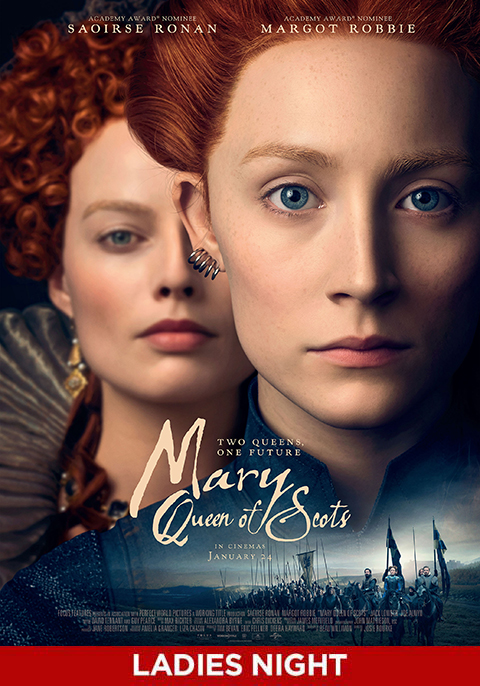 Mary, Queen of Scots- Ladies Night Screening