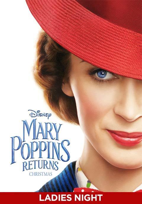 Mary Poppins Returns- Ladies Night Screening