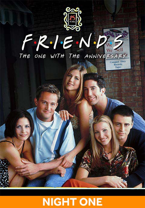 Friends 25th: The One With The Anniversary Night 1