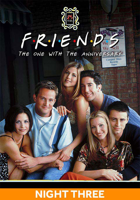 Friends 25th: The One With The Anniversary Night 3